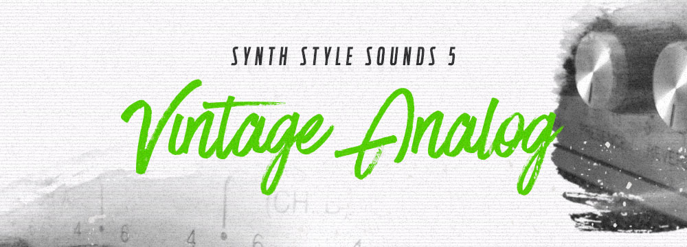 Synth Style Sounds 5 – Vintage Analog
